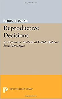 Book Reproductive Decisions: An Economic Analysis of Gelada Baboon Social Strategies (Princeton Legacy Library)