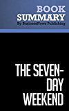 Summary: The Seven-Day Weekend - Ricardo Semler: Finding the Work/Life Balance