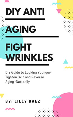 41lT7nHFTTL - Anti Aging For Women : Youth From Simplicity: 25 Natural Skin Care Recipes (Anti Aging Guide)