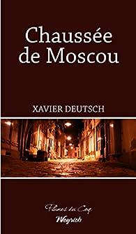 Chaussée de Moscou par Xavier Deutsch