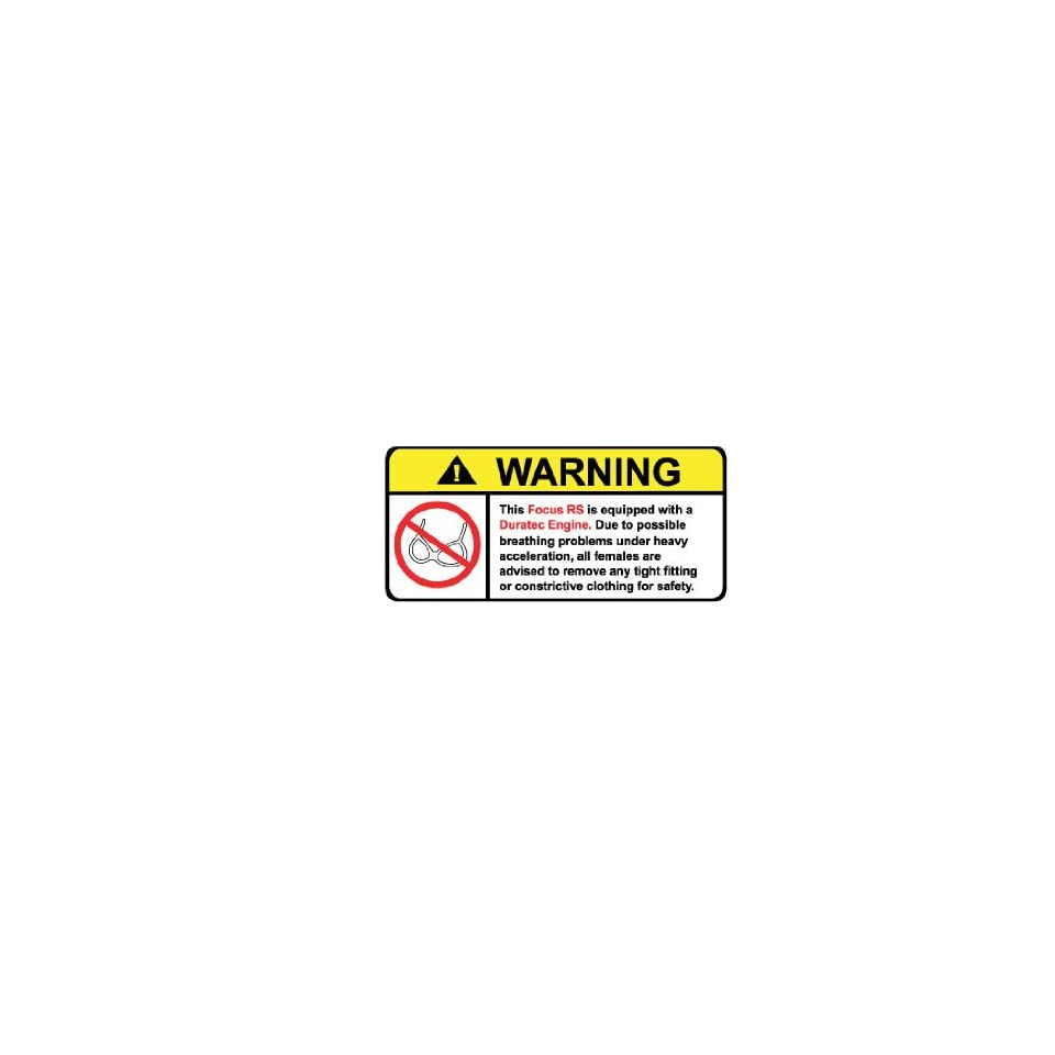 Focus RS Duratec No Bra, Warning decal, sticker