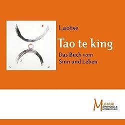 Tao te king. Das Buch vom Sinn und Leben