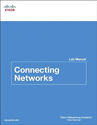 Connecting Networks Lab Manual (Lab Companion)