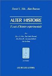 Alter Histoire: Essais D'Histoire Experimentale Avec H. Le Bras, P.-A. Rosental, A. Rousselle, Ch. Jouhaud, M. Soo Kang