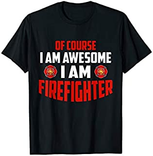 Birthday Gift I Am An Awesome Firefighter  Firefighter Gifts Short and Long Sleeve Shirt/Hoodie