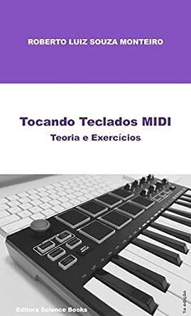 Tocando Teclados MIDI: Teoria e Exercícios (Portuguese Edition)