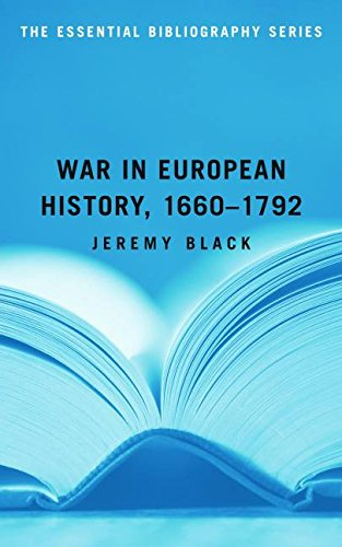 War in European History, 1660–1792: The Essential Bibliography Series (Essential Bibliographies)