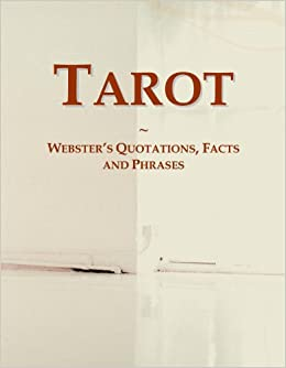 Tarot Webster S Quotations Facts And Phrases International Icon Group 9780546621082 Amazon Com Books