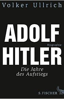 adolf hitler biographie bd 1 die jahre des aufstiegs 1889 1939 - Hitler Lebenslauf