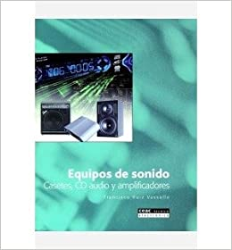 Equipos de sonido : casetes, CD audio y amplificadores (Paperback)(Spanish) - Common: By (author) Francisco Ruiz Vassallo: 0884618502060: Amazon.com: Books