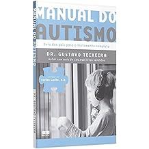 Manual do Autismo. Guia dos Pais Para o Tratamento Completo