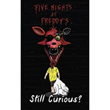 Five Nights at Freddy's: Still Curious?