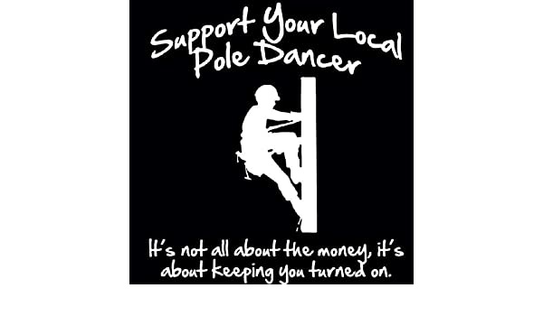 DecalDestination Support Your Local Pole Dancer Lineman Decal White Choose Size