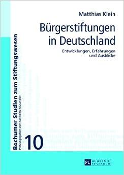 Book Buergerstiftungen in Deutschland: Entwicklungen, Erfahrungen Und Ausblicke (Bochumer Studien Zum Stiftungswesen)