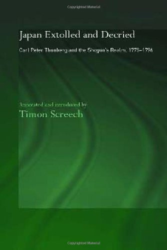 Japan Extolled and Decried: Carl Peter Thunberg and the Shogun's Realm, 1775-1796