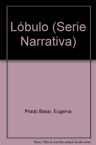 Lo?bulo (Serie Narrativa) (Spanish Edition)