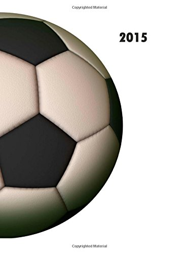 MY BIG FAT CALENDAR 2015 - SOCCER (Great Britain): 1 day per page, DIN A4 (Calendar 2015 Soccer)