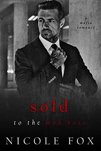 Sold to the Mob Boss: A Dark Mafia Romance (Lavrin Bratva) (Russian Crime Brotherhood Book 3)
