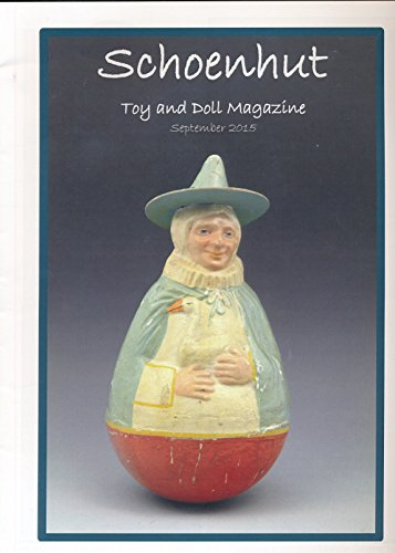 Schoenhut Toy & Doll Magazine : two page article on collecting a Humpty Dumpty Circus; one page article on a Doll called Benny; two page article on the search for European Schoenhut Circus Toys (Circus Schoenhut)
