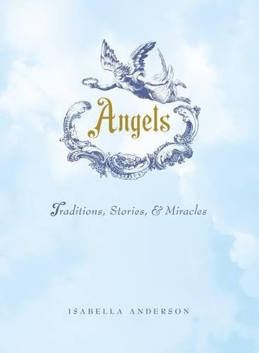 Angels  Traditions Stories And Miracles