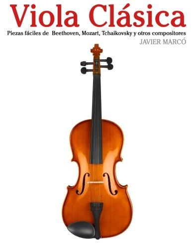 Descargar Libro Viola Clásica: Piezas Fáciles De Beethoven, Mozart, Tchaikovsky Y Otros Compositores Javier Marcó