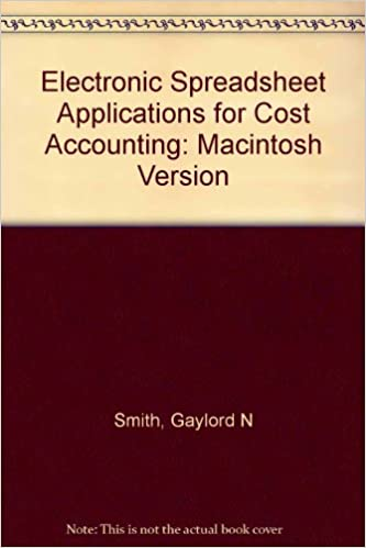 electronic spreadsheet applications for cost accounting excel version 9780538815017 computer science books amazoncom
