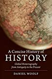 A Concise History of History: Global Historiography from Antiquity to the Present (Cambridge Concise Histories)