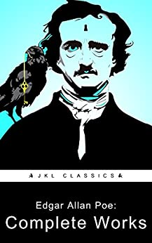 Complete Works: (Complete Tales And Poems with Active TOC, Active Footnotes ,Illustrated) by Edgar Allan Poe by [Poe, Edgar Allan]