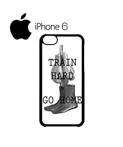 Train Hard or Go Home Gym Boxing Motivation Swag Mobile Phone Case Back Cover for iPhone 6 White