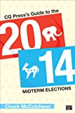 CQ Press's Guide to the 2014 Midterm Elections, Chalres A. McCutcheon and Chalres a Mccutcheon, 148337288X