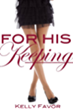 For His Keeping (For His Pleasure, Book 3)