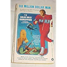 Six Million Dollar Man #2: solid gold kidnapping