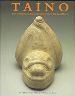Taino: Pre-Columbian Art and Culture from the Caribbean