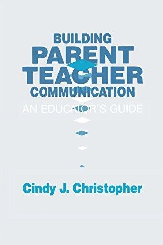 Building Parent-Teacher Communication: An Educator's Guide by Cindy J. Christopher (1996-02-28)