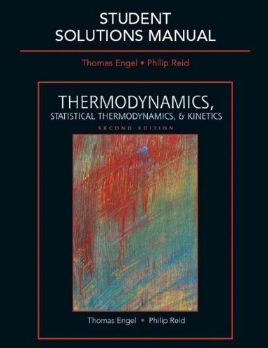 Student Solutions Manual for Thermodynamics, Statistical Thermodynamics, & Kinetics