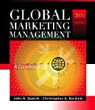 Global Marketing Management, Quelch, John A. and Bartlett, Christopher, 0324538553