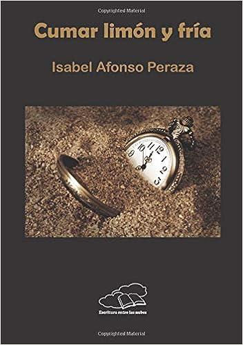 Cumar limón y fría (Spanish Edition): Isabel Afonso Peraza: 9788417100513: Amazon.com: Books