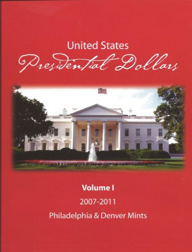 Presidential Dollar Folder – Volume 1 P&D (2007-2011)