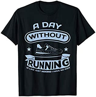 A DAY WITHOUT RUNNING running t shirts T-shirt | Size S - 5XL