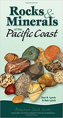 Rocks & Minerals of the Pacific Coast: Your Way to Easily
