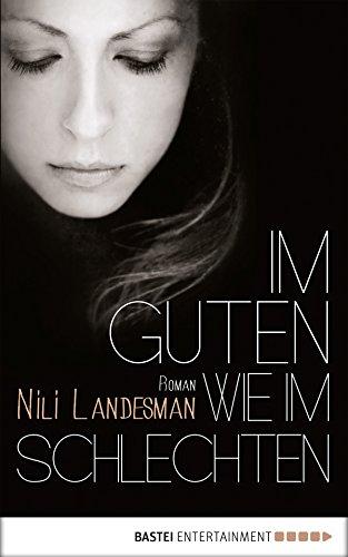 Im Guten wie im Schlechten: Roman (Eichborn digital ebook) (German (Lite Spur)