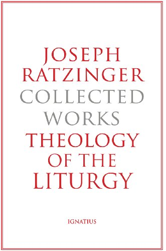Joseph Ratzinger-Collected Works: Theology of the Liturgy