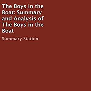 The Boys in the Boat: Summary and Analysis Audiobook