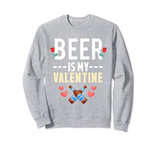 Unisex Beer Is My Valentine Sweatshirt Valentines Day Love Couples XL: Heather Grey