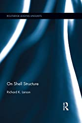 On Shell Structure (Routledge Leading Linguists)