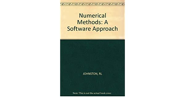 Numerical methods: A software approach