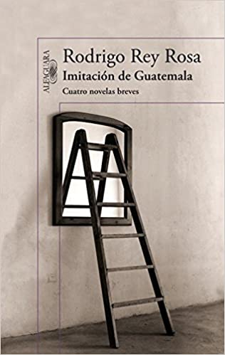 Imitación de Guatemala (Spanish Edition): Rodrigo Rey Rosa: 9786071133304: Amazon.com: Books