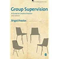 Group Supervision: A Guide to Creative Practice 2ed