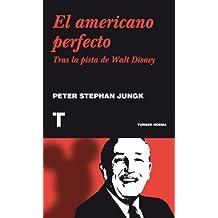 El americano perfecto: Tras la pista de Walt Disney (Noema) (Spanish Edition)