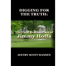 Digging for the Truth: The Final Resting Place of Jimmy Hoffa